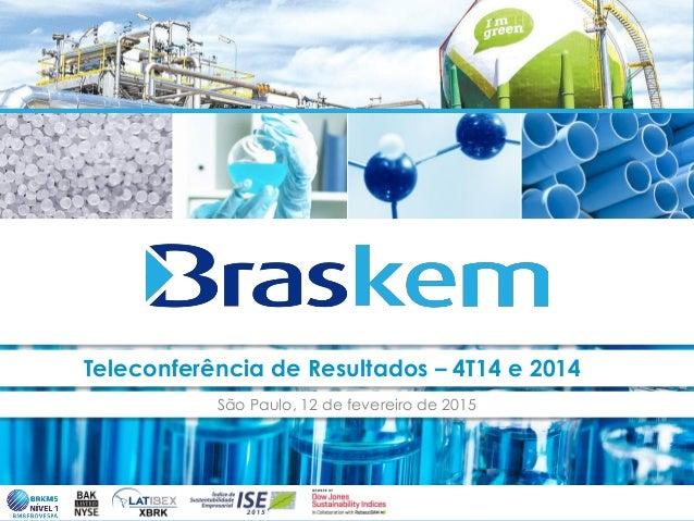 Teleconferência de Resultados – 4T14 e 2014 São Paulo, 12 de fevereiro de 2015