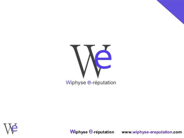 Wiphyse e-réputation   www.wiphyse-ereputation.com