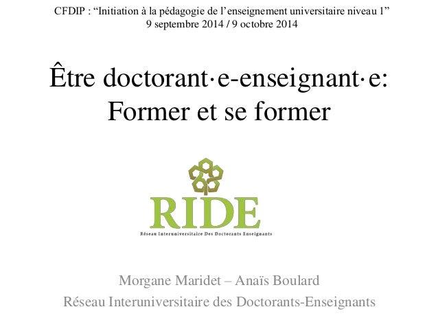 """CFDIP : """"Initiation à la pédagogie de l'enseignement universitaire niveau 1""""  9 septembre 2014 / 9 octobre 2014  Être doct..."""