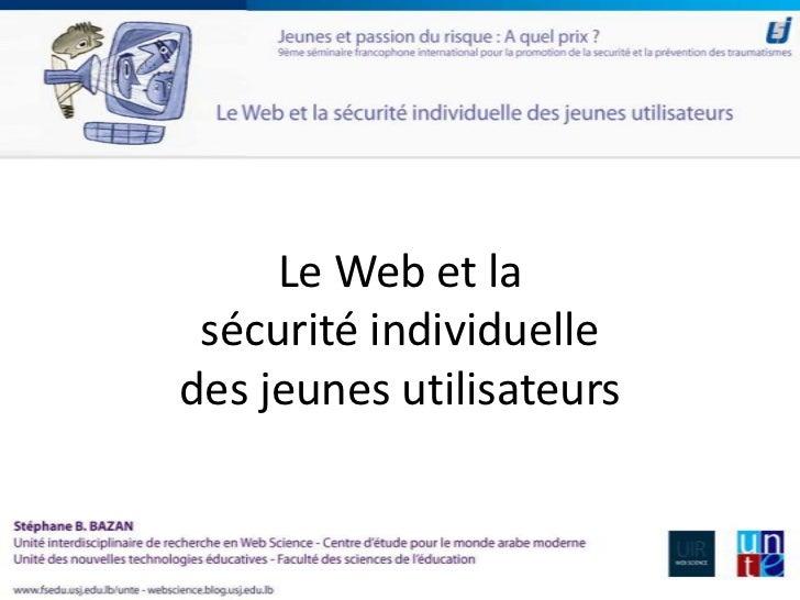 Le Web et la sécurité individuelledes jeunes utilisateurs