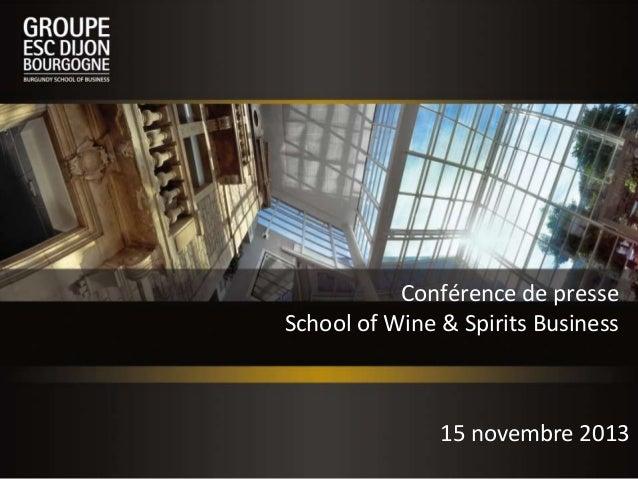 Conférence de presse School of Wine & Spirits Business  15 novembre 2013
