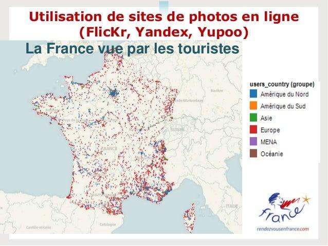 4La France vue par les touristesUtilisation de sites de photos en ligne(FlicKr, Yandex, Yupoo)