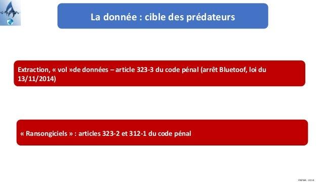 La donnée : cible des prédateurs ©MWA - 2014 Extraction, « vol »de données – article 323-3 du code pénal (arrêt Bluetoof, ...