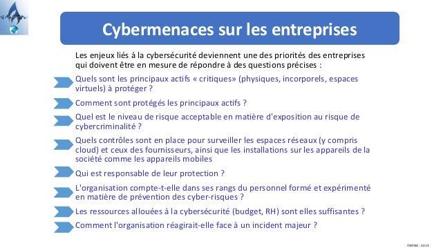 Cybermenaces sur les entreprises ©MWA - 2014 Les enjeux liés à la cybersécurité deviennent une des priorités des entrepris...