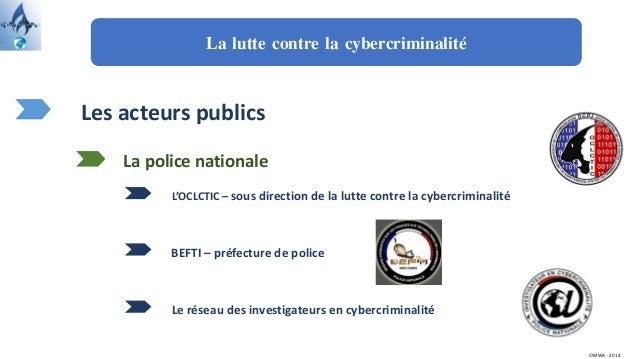 La lutte contre la cybercriminalité Les acteurs publics L'OCLCTIC – sous direction de la lutte contre la cybercriminalité ...