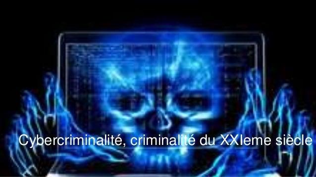 ©MWA - 2014 Cybercriminalité, criminalité du XXIeme siècle