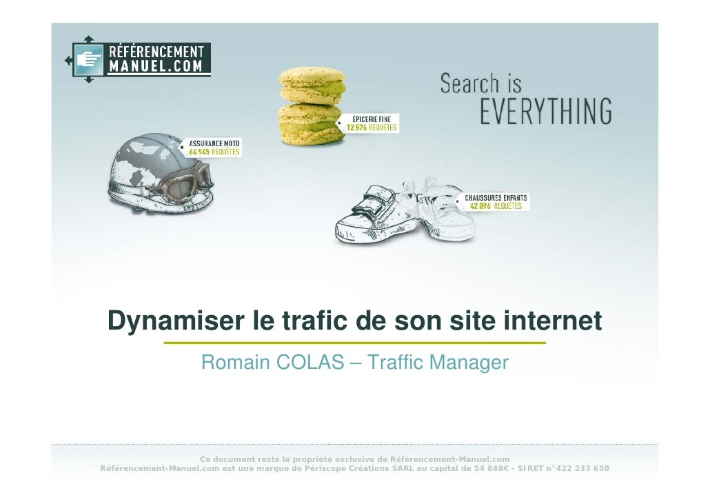 Dynamiser le trafic de son site internet                      Romain COLAS – Traffic Manager                        Ce doc...