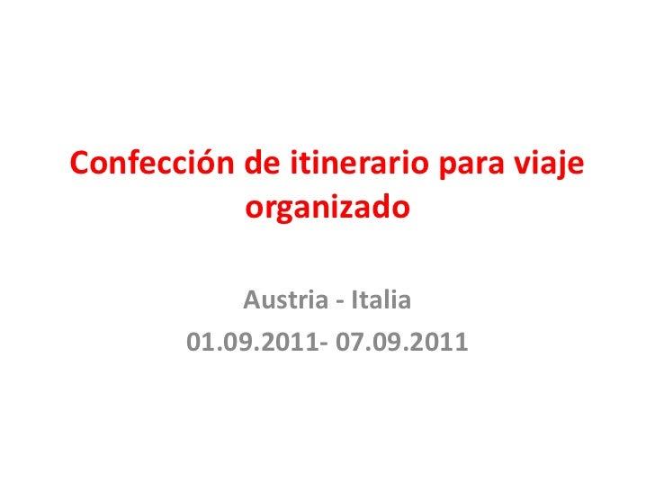 Confección de itinerario para viaje organizado<br />Austria - Italia   <br />01.09.2011- 07.09.2011<br />