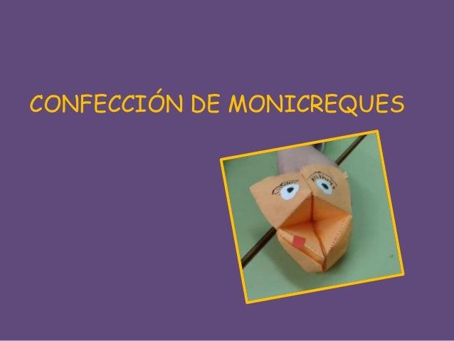 CONFECCIÓN DE MONICREQUES