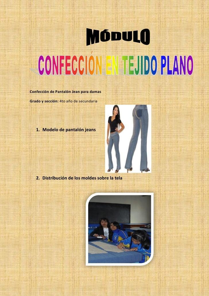 Confección de Pantalón Jean para damas  Grado y sección: 4to año de secundaria        1. Modelo de pantalón jeans        2...