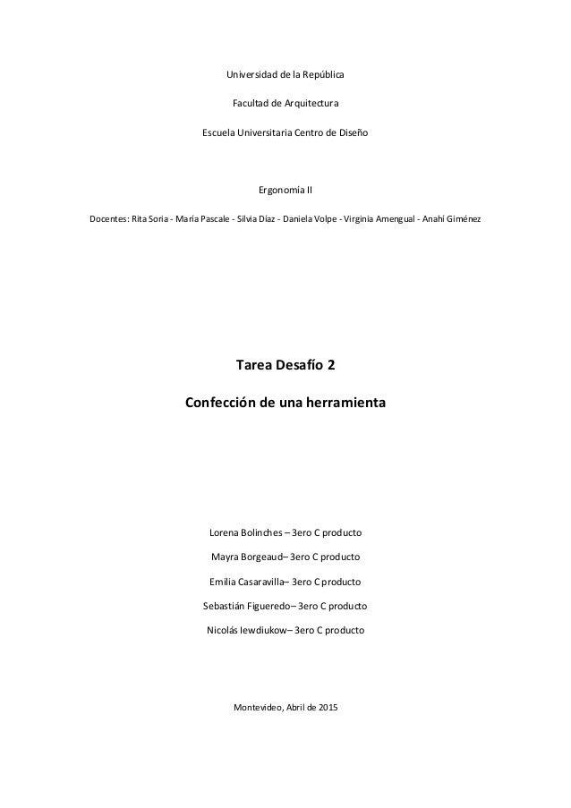 Universidad de la República Facultad de Arquitectura Escuela Universitaria Centro de Diseño Ergonomía II Docentes: Rita So...