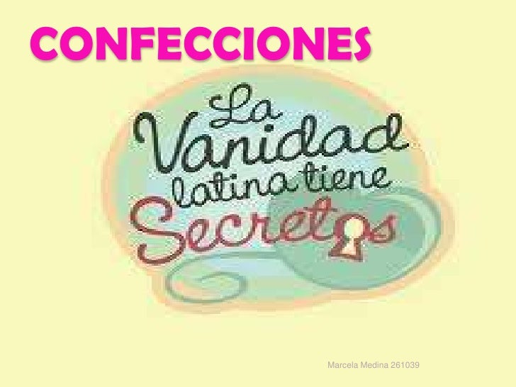 CONFECCIONES<br />Marcela Medina 261039<br />