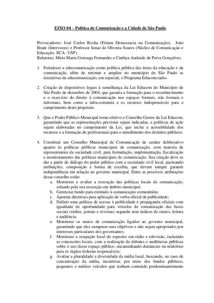 EIXO 04 – Política de Comunicação e a Cidade de São PauloProvocadores: José Carlos Rocha (Fórum Democracia na Comunicação)...