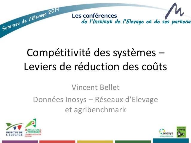 Les conférences  de l'Institut de l'Elevage et de ses partenaires  Compétitivité des systèmes –  Leviers de réduction des ...