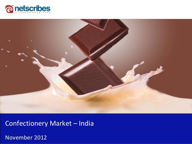 Insert Cover Image using Slide Master View                               Do not distortConfectioneryMarket– IndiaNovembe...