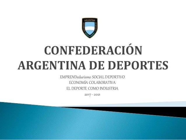 EMPRENDedurismo SOCIAL DEPORTIVO ECONOMÍA COLABORATIVA EL DEPORTE COMO INDUSTRIA 2017 - 2021