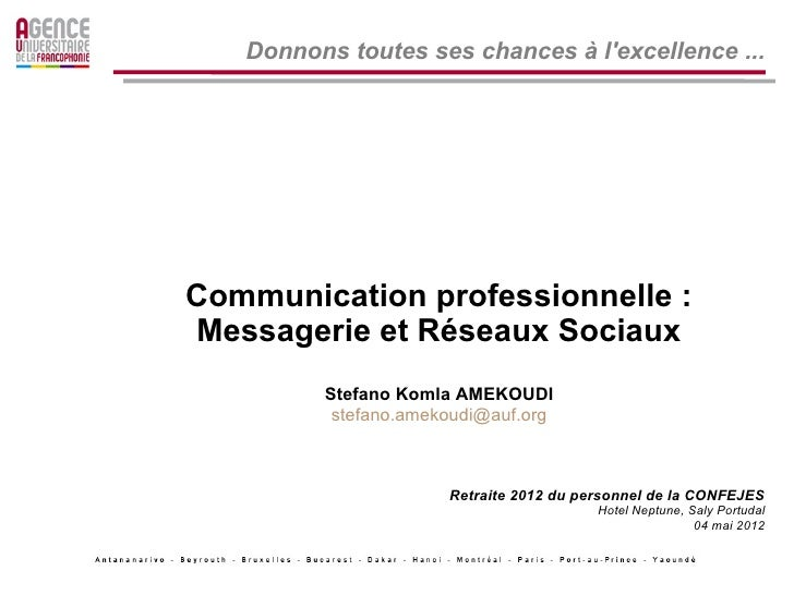 Donnons toutes ses chances à lexcellence ...Communication professionnelle :Messagerie et Réseaux Sociaux         Stefano K...