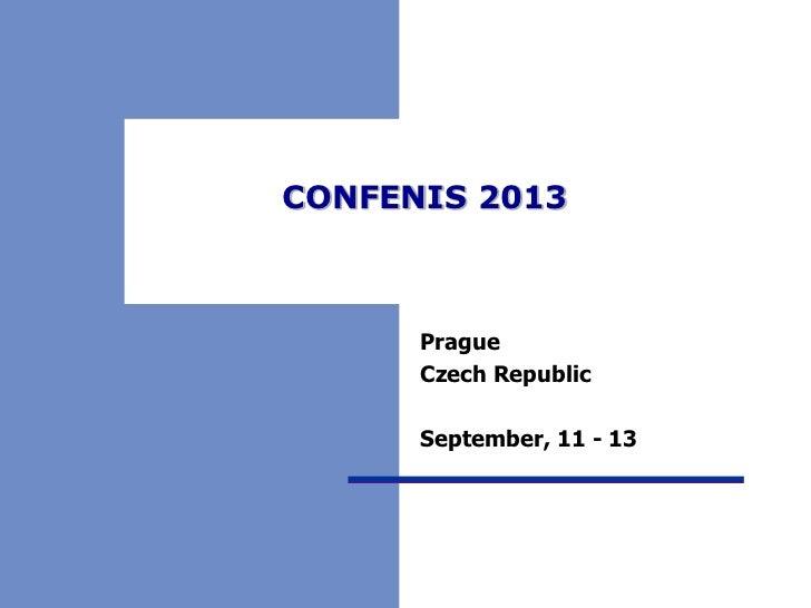 CONFENIS 2013      Prague      Czech Republic      September, 11 - 13