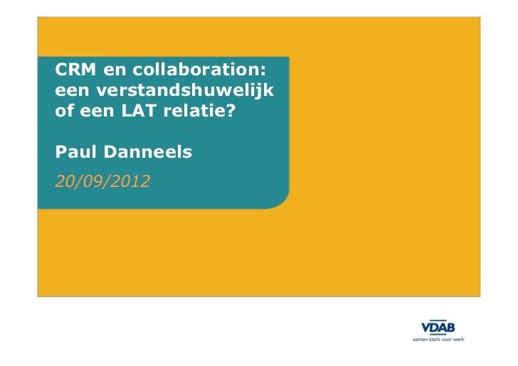 CRM en collaboration:een verstandshuwelijkof een LAT relatie?Paul Danneels20/09/2012