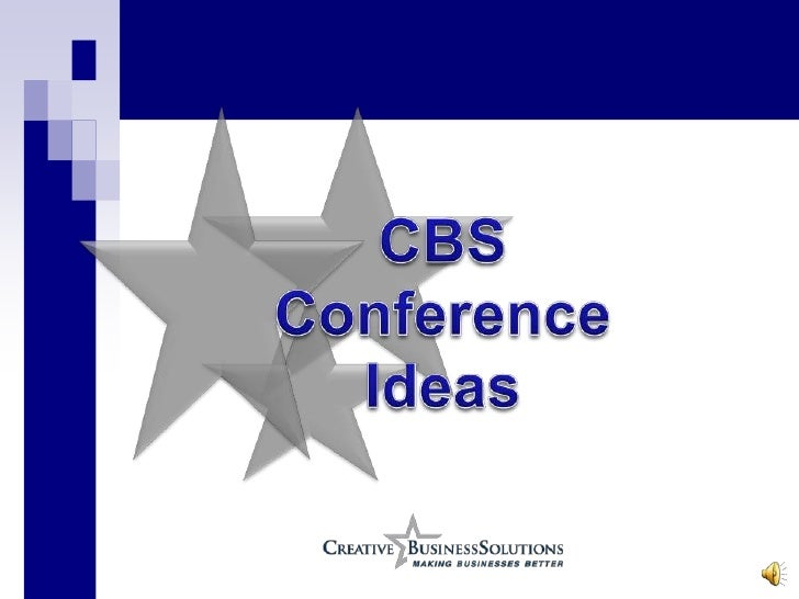 CBS<br />Conference <br />Ideas<br />