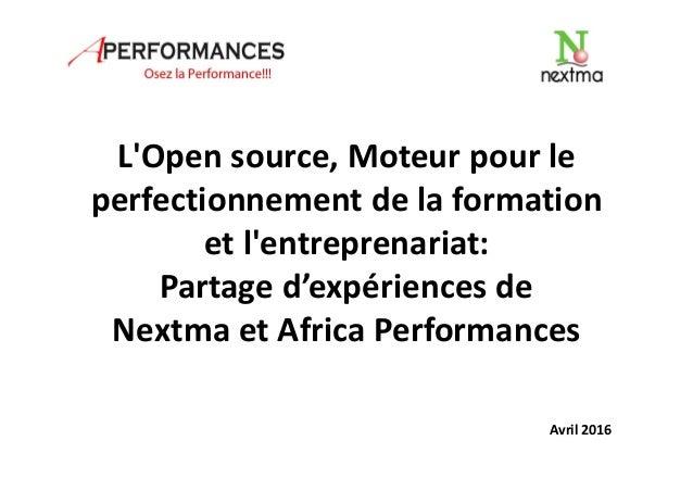 L'Open source, Moteur pour le perfectionnement de la formation et l'entreprenariat: Partage d'expériences de Nextma et Afr...