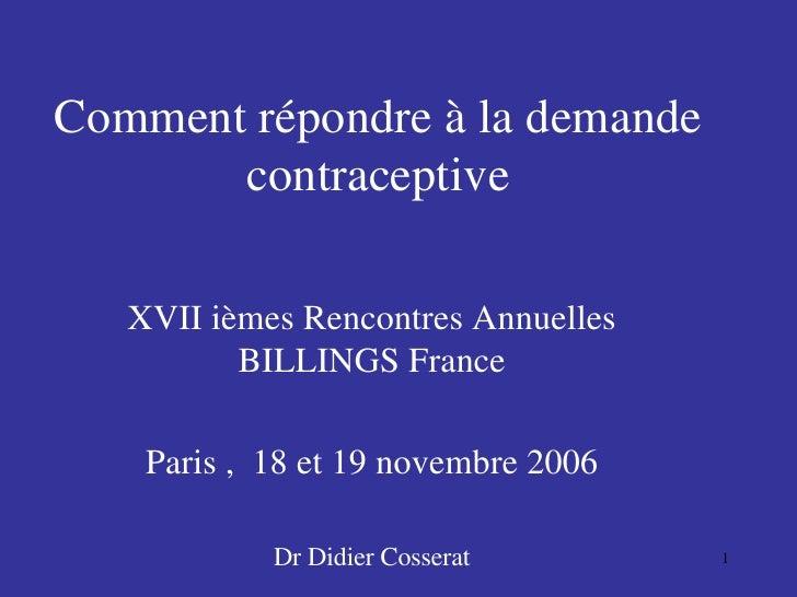 Comment répondre à la demande   contraceptive XVII ièmes Rencontres Annuelles BILLINGS France Paris ,  18 et 19 novembre 2...