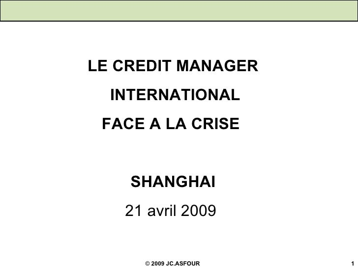 LE CREDIT MANAGER INTERNATIONAL FACE A LA CRISE  SHANGHAI 21 avril 2009