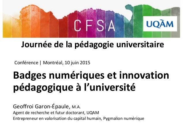 Centre de formation et de soutien académique Université du Québec à Montréal (UQAM) Badges numériques et innovation pédago...