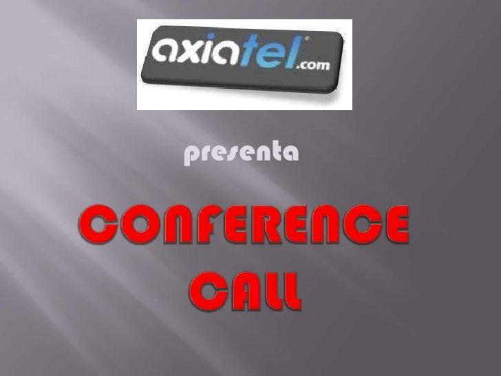 presenta <br />Conference Call<br />