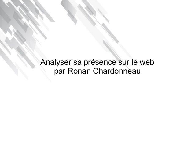 Analyser sa présence sur le web par Ronan Chardonneau