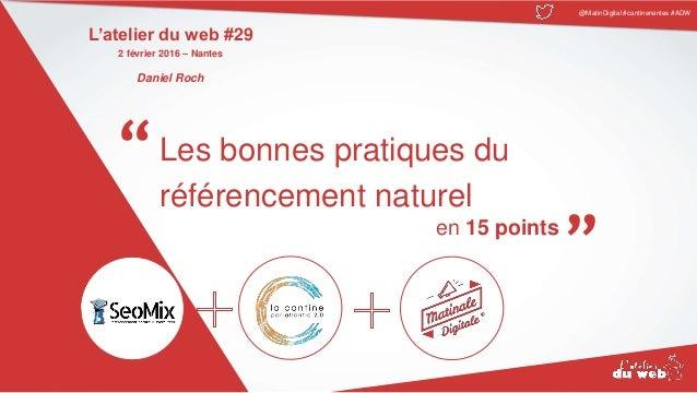 """@MatinDigital #cantinenantes #ADW """" """"Les bonnes pratiques du référencement naturel en 15 points L'atelier du web #29 2 fév..."""