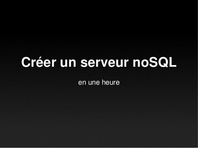 Créer un serveur noSQL en une heure