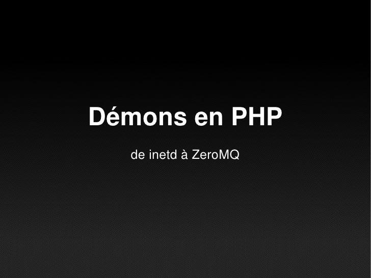 Démons en PHP  de inetd à ZeroMQ