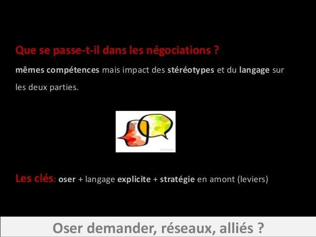 Que se passe-t-il dans les négociations ? mêmes compétences mais impact des stéréotypes et du langage sur les deux parties...