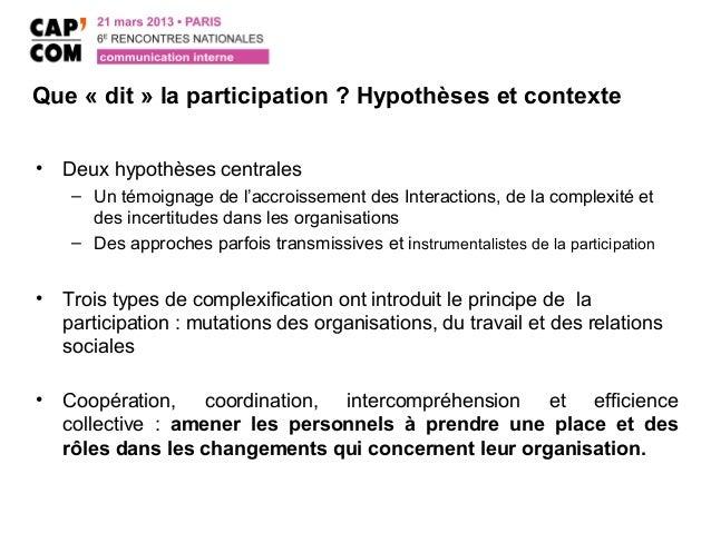 Que « dit » la participation ? Hypothèses et contexte•   Deux hypothèses centrales     – Un témoignage de l'accroissement ...