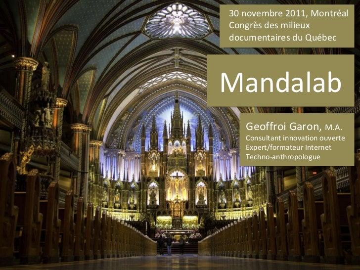30 novembre 2011, Montréal Congrès des milieux documentaires du Québec Geoffroi Garon,  M.A. Consultant innovation ouverte...