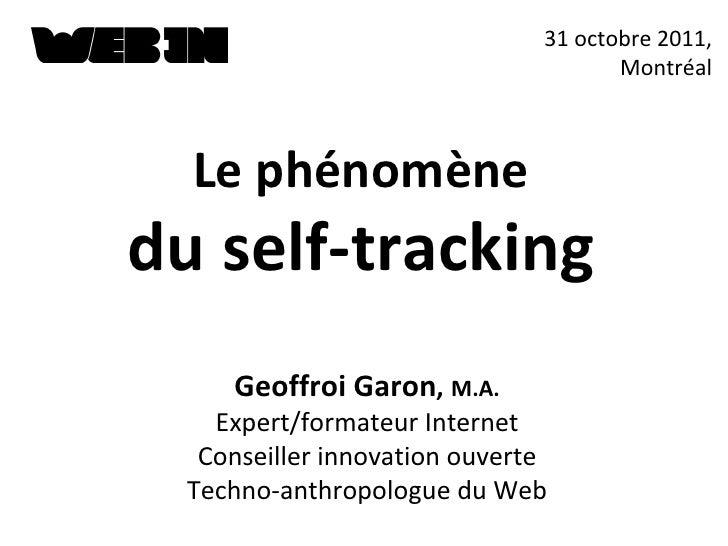 Geoffroi Garon ,   M.A. Expert/formateur Internet Conseiller innovation ouverte Techno-anthropologue du Web 31 octobre 201...