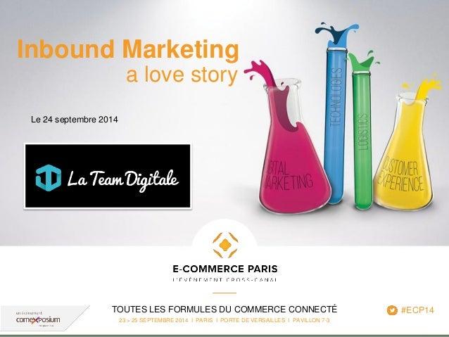 www.ecommerceparis.com  TOUTES LES FORMULES DU COMMERCE CONNECTÉ  23 > 25 SEPTEMBRE 2014 I PARIS I PORTE DE VERSAILLES I P...
