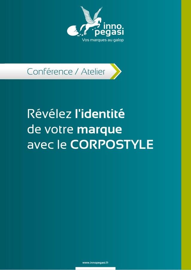 Révélez l'identité de votre marque avec le CORPOSTYLE - Conférence Inno Pegasi