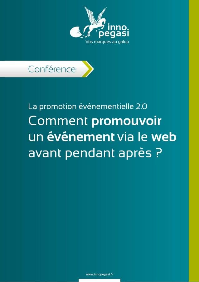 La promotion événementielle 2.0 Comment promouvoir un événement via le web avant pendant après ?