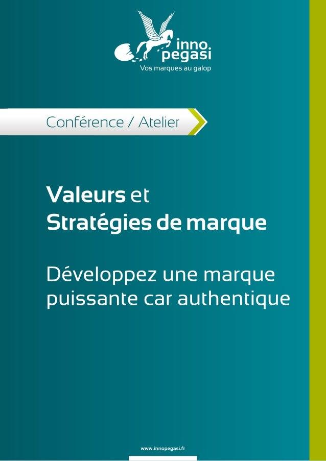 """Conférence Atelier """"Valeurs et stratégies de marque"""" Développez une marque puissante car authentique"""