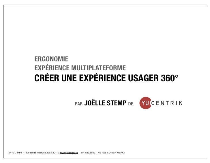 ERGONOMIE                      EXPÉRIENCE MULTIPLATEFORME                      CRÉER UNE EXPÉRIENCE USAGER 360°           ...