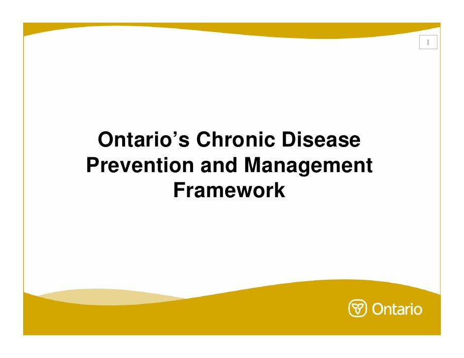 1      Ontario's Chronic Disease Prevention and Management         Framework