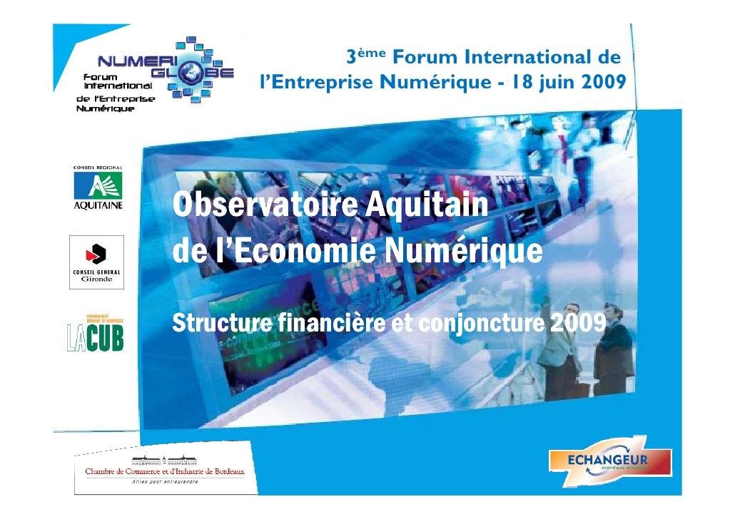 3ème Forum International de         l'Entreprise         l Entreprise Numérique - 18 juin 2009     Observatoire Aquitain d...