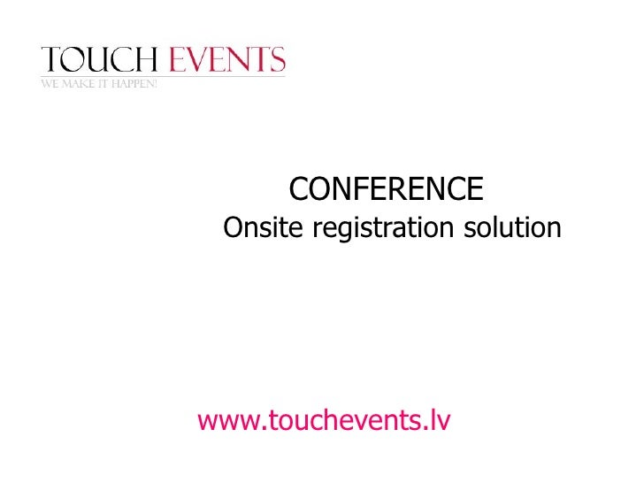 CONFERENCE   Onsite registration solution www.touchevents.lv