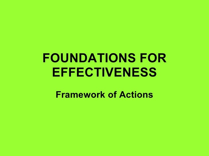 FOUNDATIONS FOR EFFECTIVENESS Framework of Actions