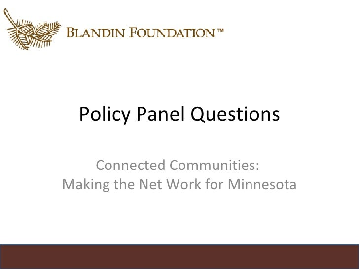 Policy Panel Questions Connected Communities:  Making the Net Work for Minnesota