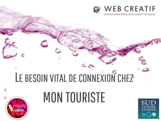 LE BESOIN VITAL DE CONNEXION CHEZ MON TOURISTE