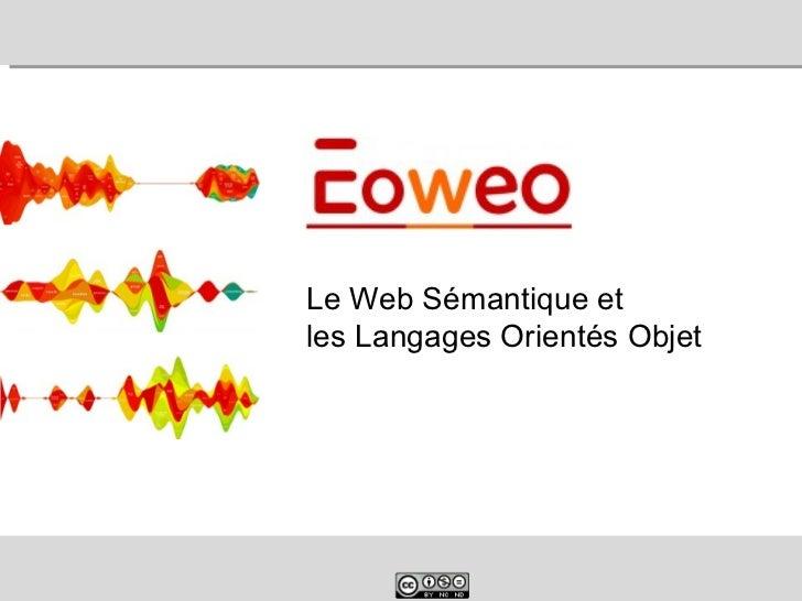 Le Web Sémantique etles Langages Orientés Objet©Ghalem Ouadjed – Eoweo 2012   1