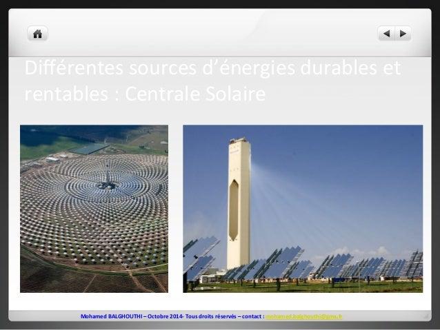 Différentes  sources  d'énergies  durables  et  rentables  :  Centrale  Solaire  Mohamed  BALGHOUTHI  –  Octobre  2014-‐ ...